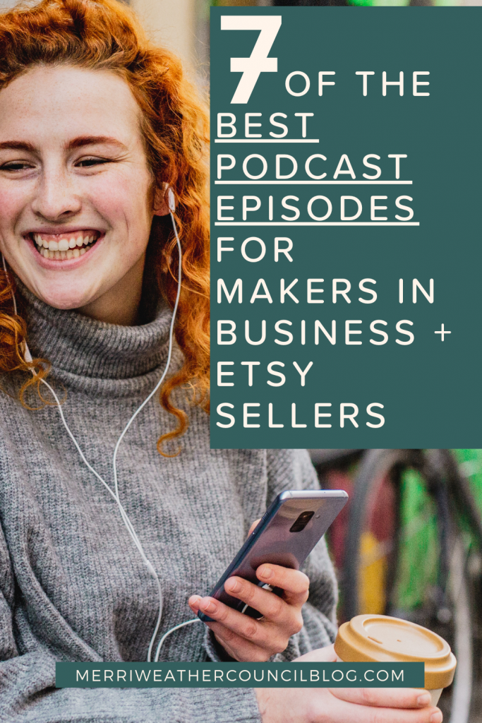 best podcast episodes for handmade business owners title graphic | Merriweather Council