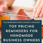 Top Pricing Reminders for Handmade Business Owners | Episode 145