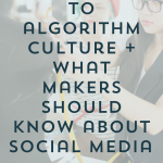 Social Media Algorithm for Makers and A Response to Algorithm Culture | Episode 150