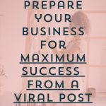 5 Ways to Prepare Your Business for Maximum Success Following a Viral Post | Episode 146