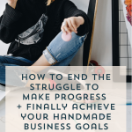 How to End the Struggle to Make Progress and Achieve Your Small Business Goals | Episode 156